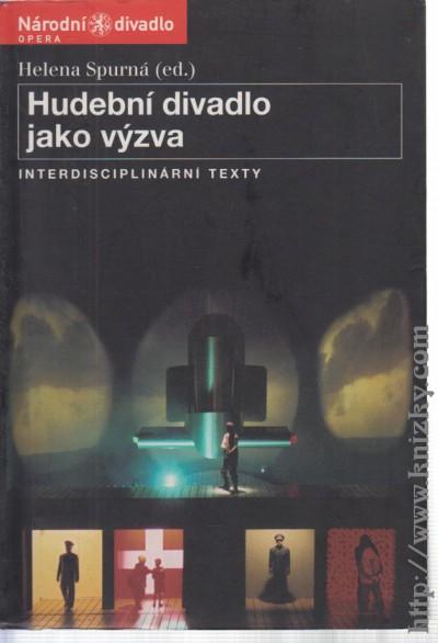 Hudební divadlo jako výzva - Interdisciplinární texty